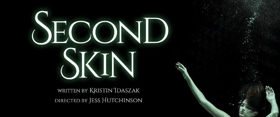 WildClaw Theatre Co Announces Second Show of the Season SECOND SKIN