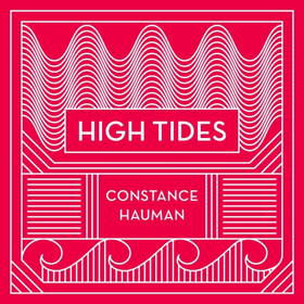 Isotopia Records to Release Constance Hauman's 'High Tides'
