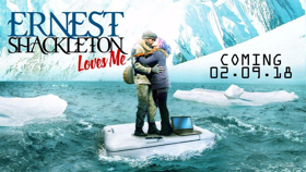ERNEST SHACKLETON LOVES ME to Release Cast Recording in February 2018