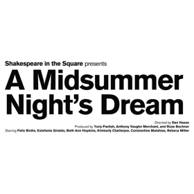 Shakespeare In The Square Presents A MIDSUMMER NIGHT'S DREAM