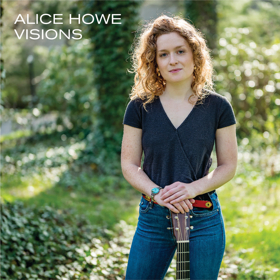 Alice Howe Releases Debut EP VISIONS 5/17