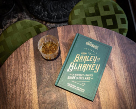 The Dead Rabbit has New Book-FROM BARLEY TO BLARNEY, A WHISKEY LOVER'S GUIDE TO IRELAND Available 4/16/19