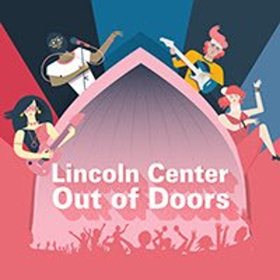 Additional Artists Announced for Lincoln Center's Out of Doors 2018