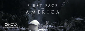 NOVA: FIRST FACE OF AMERICA Premieres on PBS Today