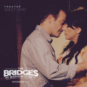 BWW Review: THE BRIDGES OF MADISON COUNTY Is Another Win for Theater West End in Sanford