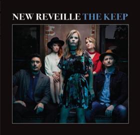 New Reveille Release New Album THE KEEP September 7 + Announce Americanafest Performance