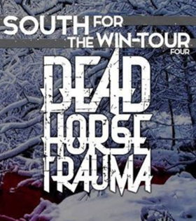 Dead Horse Trauma Announces the South For The Win-Tour 4