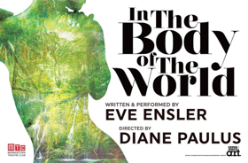 Eve Ensler, Diane Paulus and More Set for IN THE BODY OF THE WORLD Talkbacks at MTC