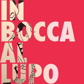 IN BOCCA AL LUPO Comes to Alexander Upstairs