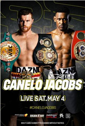 Canelo vs. Jacobs To Broadcast Live From Las Vegas To Movie Theaters On 5/4