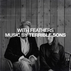 Terrible Sons Announce 'With Feathers' EP