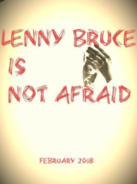 LENNY BRUCE IS NOT AFRAID Debuts at Frigid Festival