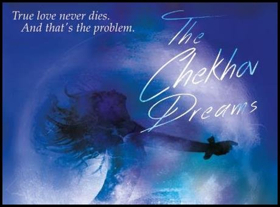 THE CHEKHOV DREAMS To End Acclaimed Limited Run Tonight