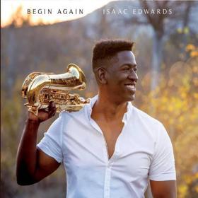 Saxophonist Isaac Edward to Release 'Begin Again'