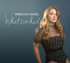 BWW Music Review: Rebecca Angel's Excellent WHAT WE HAD Brings Samba Grooves to a New Generation