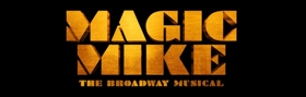 Breaking: Tom Kitt and Brian Yorkey's MAGIC MIKE Musical Will Make Pre-Broadway Premiere in Boston This Fall