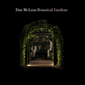 American Singer/Songwriter Don McLean To Release New Album BOTANICAL GARDENS in March
