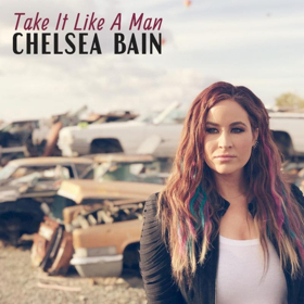 Chelsea Bain Releases TAKE IT LIKE A MAN