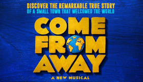 COME FROM AWAY Leads February's Top 10 New London Shows
