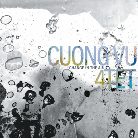 Cuong Vu's Change in the Air feat. Bill Frisell Out in Late September on RareNoise