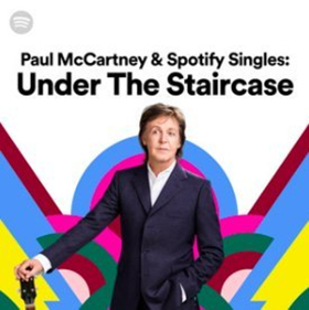 PAUL MCCARTNEY & SPOTIFY SINGLES: UNDER THE STAIRCASE is Available Now