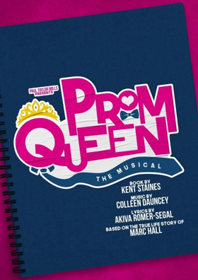 PROM QUEEN: THE MUSICAL to Get Public UK Workshop at the Other Palace