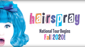 Rialto Chatter: HAIRSPRAY To Launch National Tour Fall 2020?