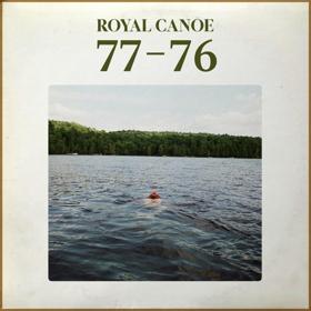 Royal Canoe Unleash New Single '77-76' In Advance Of New Album
