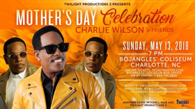 Charlie Wilson & Friends Perform in A Mother's Day Celebration At Ovens Auditorium