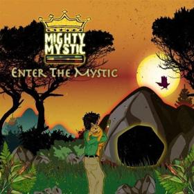 Mighty Mystic Announces New Album, 'Enter the Mystic'