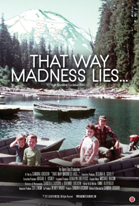 Doc THAT WAY MADNESS LIES Opens iI NYC & LA on 12/14