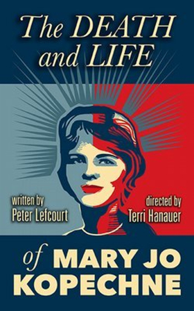 Review: THE DEATH AND LIFE OF MARY JO KOPECHNE Gives Voice to the Woman Who Inadvertently Changed American Political History