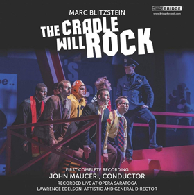 First Complete Recording Of Marc Blitzstein's THE CRADLE WILL ROCK On Sale Now
