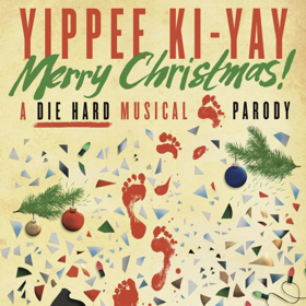 YIPPEE KI-YAY MERRY CHRISTMAS: A DIE HARD MUSICAL PARODY Returns This Holiday Season At The Den Theatre
