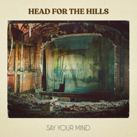 Head For The Hills Release New EP SAY YOUR MIND