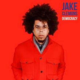 Jake Clemons To Release DEMOCRACY, His Interpretation Of The Leonard Cohen Classic