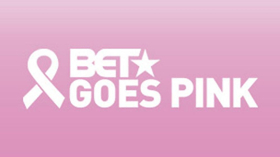 BET Announces Breast Cancer Awareness Campaign BET GOES PINK