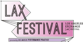 Los Angeles Performance Practice Presents the LAX Festival