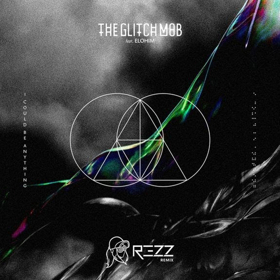 The Glitch Mob Release REZZ Remix of I COULD BE ANYTHING Feat. Elohim