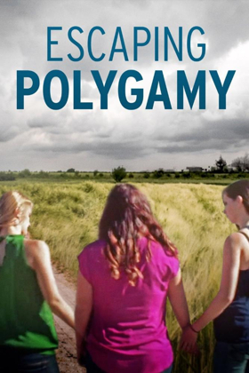 New Episodes of ESCAPING POLYGAMY to Premiere on Lifetime April 1