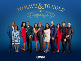 OWN Expands Popular Saturday Night Lineup With New Series TO HAVE & TO HOLD: CHARLOTTE Premiering 6/1