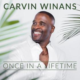 Multi-Grammy Winner Carvin Winans Releases New Single ONCE IN A LIFETIME