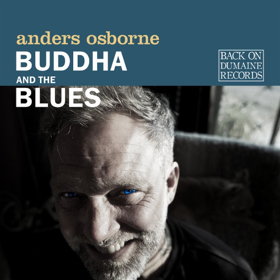 Anders Osborne Releases 'Buddha And The Blues'
