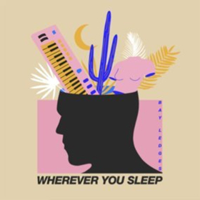 Bay Ledges' Latest Single WHEREVER YOU SLEEP Out Today