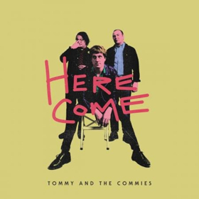 Slovenly Recordings to Release Tommy and the Commies' Debut Album