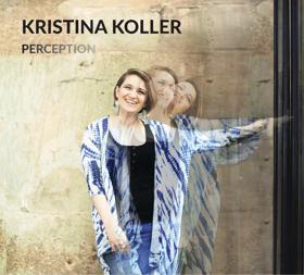Progressive Jazz Vocalist Kristina Koller Releases Debut Album 'Perception'