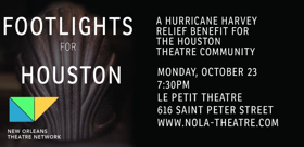 Le Petit Theatre to Host FOOTLIGHTS FOR HOUSTON Hurricane Harvey Relief Benefit