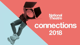 National Theatre To Premiere New Plays Staged By Young People At 2018 Connections Festival