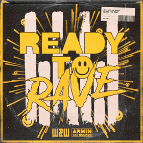 W&W And Armin Van Buuren Are READY TO RAVE