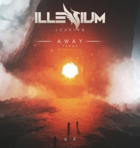 AWAY Releases Remix of Illenium's LEAVING, Out Now